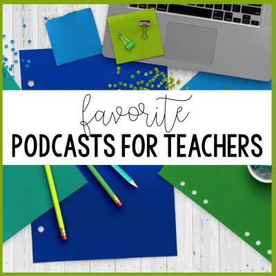 My Favorite Podcasts for Teachers